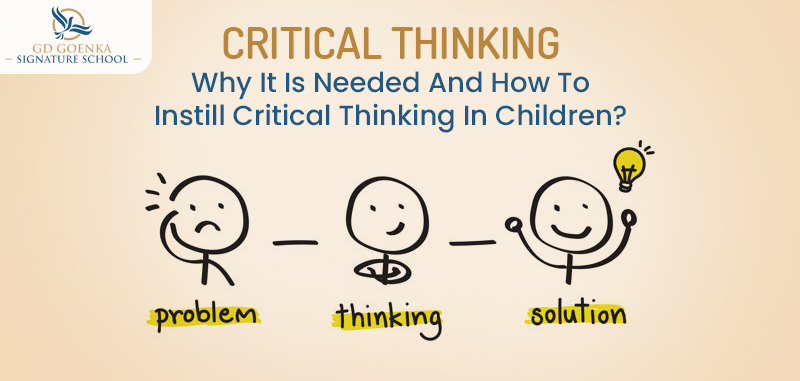 Why It Is Needed And How To Instill Critical Thinking In Children?